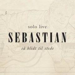 Så Blidt Til Stede (Solo live) - 2LP / Sebastian / 2015