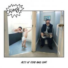 Acts Of Fear And Love - LP / Slaves / 2018