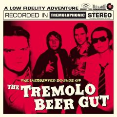 The Inebriated Sounds Of The Tremolo Beer Gut - LP / The Tremolo Beer Gut / 1999 / 2019