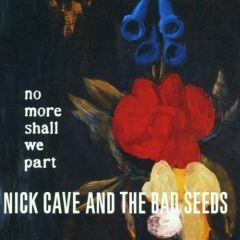 No More Shall We Part - CD / Nick Cave (& The Bad Seeds) / 2001