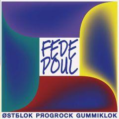 Østblok Progrock Gummiklok - LP (Sort vinyl) / Fede Poul / 2017