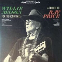 For The Good Times (A Tribute To Ray Price) - LP / Willie Nelson / 2016